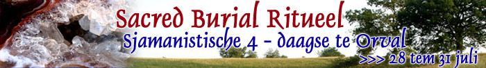 Sacred Burial Ritueel: Omarming van de Aarde - Sjamanistische 4 daagse te Orval