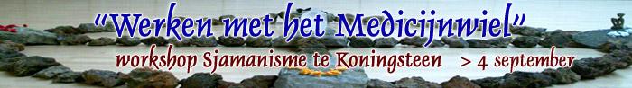 Werken met het Medicijnwiel - Sjamanistische workshop te Koningsteen