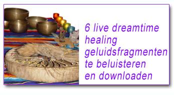 live dreamtime healing geluidsfragmenten